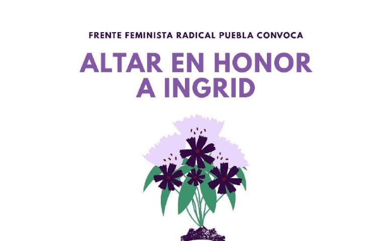 Convocan a realizar un altar en honor a Ingrid, poblana asesinada en CDMX