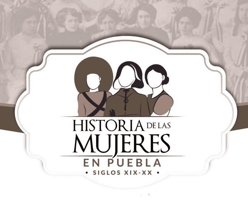 Realizarán ciclo de conferencias sobre historia de las mujeres en Puebla