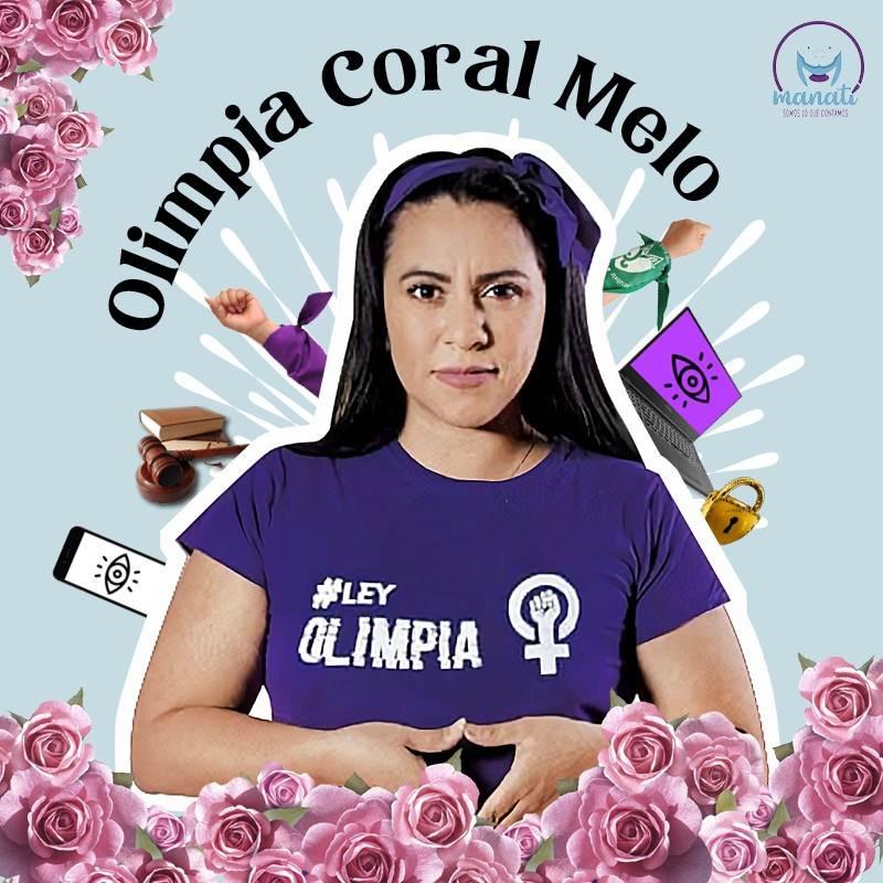 Olimpia Coral Melo ha sido impulsora de la Ley Olimpia, una serie de reformas avaladas este año que reconocen y tipifican la violencia digital en todo el país.