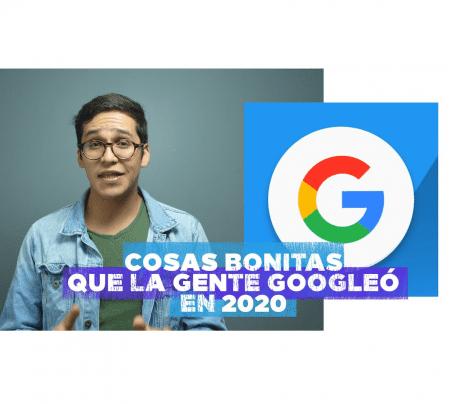 Cosas bonitas en google 2020