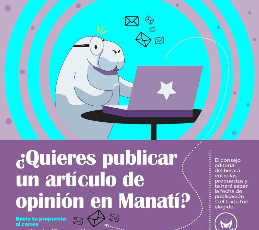¿Quieres publicar tu columna en Manatí? ¡Checa esta convocatoria!