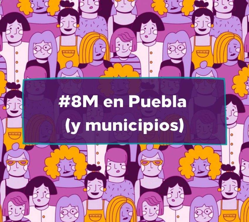 Eventos antes, durante y después del #8M en Puebla