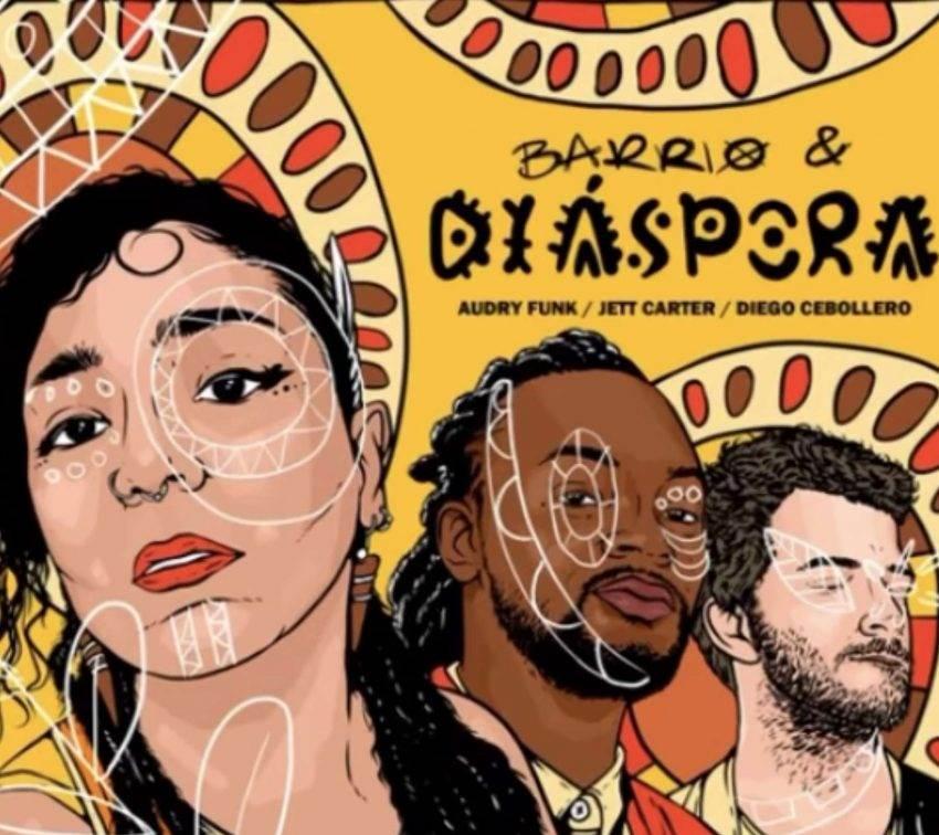 Barrio y Diáspora, lo más reciente de Audry Funk
